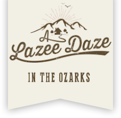 A Lazee Daze in the Ozarks (479)-253-7026